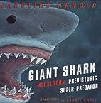 Giant Shark: Megalodon, the Super…