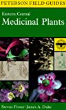 [???]: A Field Guide to Medicinal Plants: Eastern and Central North America
