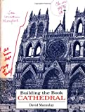 Macaulay, David: Building the Book Cathedral