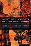 Root-Bernstein, Robert: Honey, Mud, Maggots, and Other Medical Marvels: The Science Behind Folk Remedies and Old Wives&#39; Tales