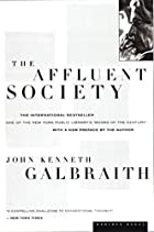 The Affluent Society by John Kenneth…