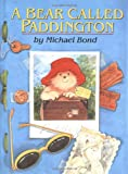 Bond, Michael: A Bear Called Paddington
