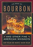 Regan, Gary: The Book of Bourbon and Other Fine American Whiskeys