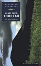 Elevating Ourselves: Thoreau on Mountains by…