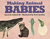 Collard, Sneed B.: Making Animal Babies