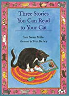 Three Stories You Can Read to Your Cat by…
