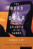The Road to Ubar: Finding the Atlantis of…