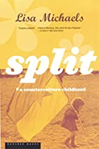 Split: A Counterculture Childhood by Lisa…