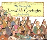 Koscielniak, Bruce: The Story of the Incredible Orchestra: An Introduction to Musical Instruments and the Symphony Orchestra