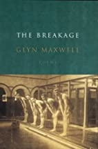 The Breakage by Glyn Maxwell