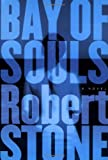 Stone, Robert: Bay of Souls