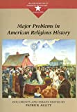 Allitt, Patrick: Major Problems in American Religious History: Documents and Essays