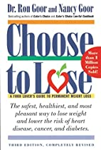 Choose to Lose: A Food Lover's Guide to…