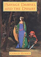 The Savage Damsel and the Dwarf by Gerald&hellip;