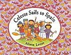 Celeste Sails to Spain by Alison Lester