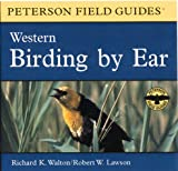 Walton, Richard K.: Birding by Ear: Western North America (Peterson Field Guide Audios)