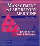 Wilkinson, D.S.: Management in Laboratory Medicine