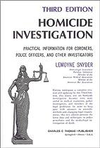 Homicide Investigation: Practical…