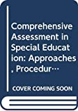Rotatori, Anthony: Comprehensive Assessment in Special Education: Approaches, Procedures and Concerns