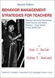 Harlan, Joan C.: Behavior Management Strategies for Teachers: Achieving Instructional Effectiveness, Student Success, and Student Motivation--Every Teacher and Any Student Can!