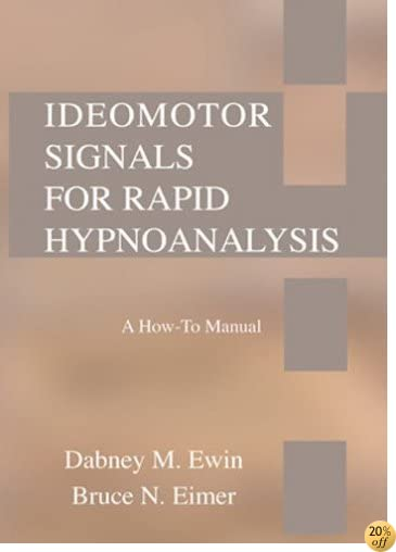 Ideomotor Signals for Rapid Hypnoanalysis: A How-to Manual