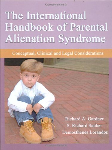 the-international-handbook-of-parental-alienation-syndrome-conceptual-clinical-and-legal-considerations-american-series-in-behavioral-science-and-law