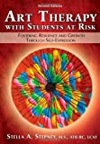 Stella A. Stepney: Art Therapy With Students at Risk: Fostering Resilience and Growth Through Self-expression