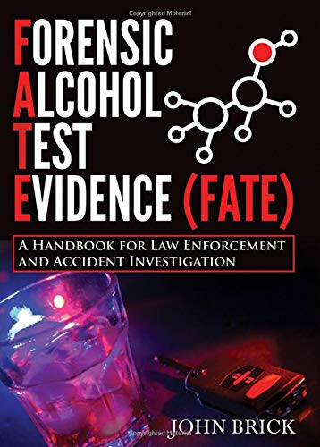 forensic-alcohol-test-evidence-fate-a-handbook-for-law-enforcement-and-accident-investigation