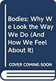 Glassner, Barry: Bodies/Why We Look (And How We Feel About It)