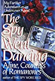 Aline, Countess of Romanones: The Spy Went Dancing