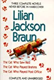 Braun, Lilian Jackson: Lilian Jackson Braun : Three Complete Novels: The Cat Who Saw Red; The Cat Who Played Brahms; The Cat Who Played Post Office - Omnibus Edition