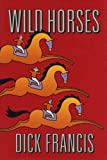 Francis, Dick: Wild Horses