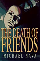 The Death of Friends by Michael Nava
