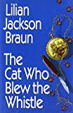 Braun, Lilian Jackson: The Cat Who Blew The Whistle - Book Club Edition