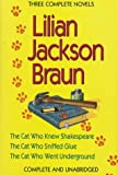 Braun, Lilian Jackson: Lilian Jackson Braun: Three Complete Novels