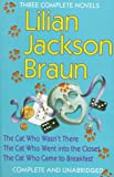 Braun, Lilian Jackson: Three Complete Novels: The Cat Who Wasn't There / The Cat Who Went into the Closet / The Cat Who Came to Breakfast