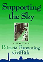 Supporting the Sky by Patricia Browning…