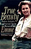 Paisner, Daniel: True Beauty: Positive Attitudes and Practical Tips from the World's Leading Plus-Size Model