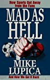 Lupica, Mike: Mad as Hell