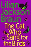 Braun, Lilian Jackson: The Cat Who Sang for the Birds