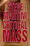 Martini, Steven Paul: Critical Mass