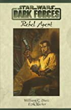 Rebel Agent by William C. Dietz