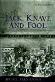 Alexander, Bruce: Jack, Knave and Fool (Sir John Fielding Mysteries)