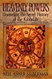 Silberman, Neil Asher: Heavenly Powers: Unraveling the Secret History of the Kabbalah