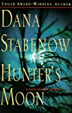 Stabenow, Dana: Hunter's Moon (Kate Shugak Mysteries)