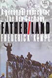 Kempe, Frederick: Father/Land: A Personal Search for the New Germany