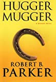 Robert B. Parker: Hugger Mugger SIGNED BY AUTHOR