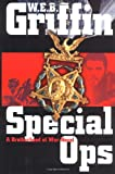 Griffin, W. E. B.: Special Ops : A Brotherhood of War Novel