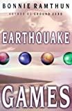Ramthun, Bonnie: Earthquake Games