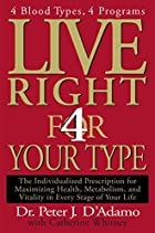 Live Right 4 Your Type by Peter D'Adamo